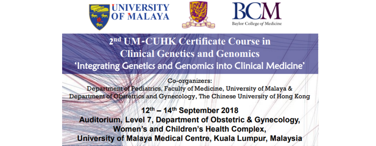 2nd Um Cuhk Certificate Course In Clinical Genetics And Genomics Integrating Genetics And Genomics Into Clinical Medicine The Malaysian Paediatric Association